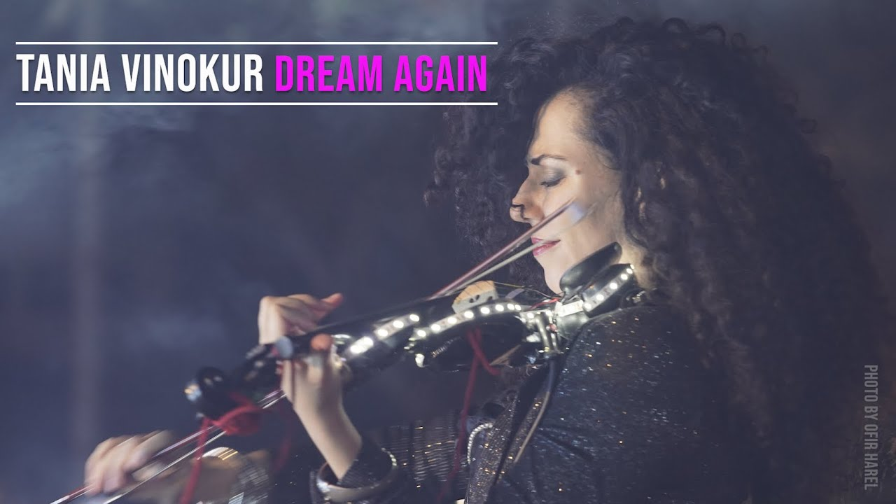 DREAM AGAIN Tania Vinokur #dreamagain #electricviolin  #taniaviolin