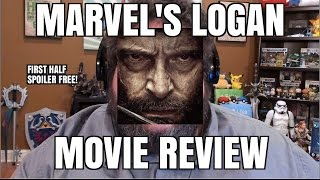 LOGAN MOVIE REVIEW - SPOILER FREE FIRST HALF!