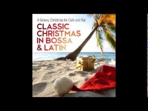VA   Classic Christmas in Bossa & Latin A Groovy Christmas for Cafe and Bar 2013 pt 6