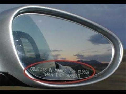 Objects In Mirror May Be Closer Than >> Mandela Effect Objects May Be Closer Are Closer Further