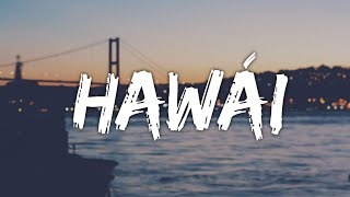 Maluma - Hawái (Letra)