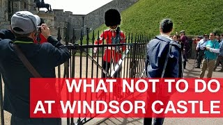 What not to do at Windsor Castle