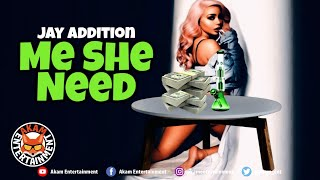 Jayadition - Me She Need - October 2019