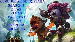 Como Jogar de Tristana - ADC 2017 - Season 7 - League of Legends
