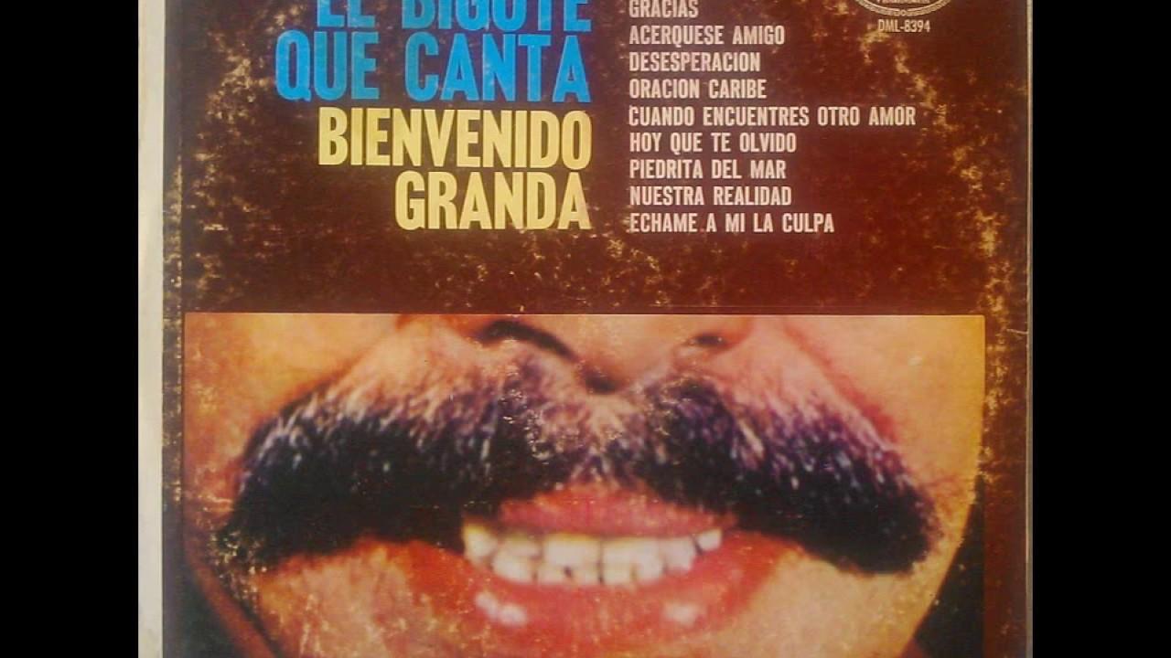 Bienvenido Granda El Bigote Que Canta 1966 Lp Youtube