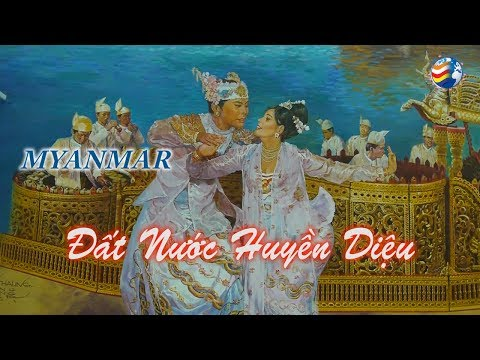Gioi thieu phim MYANMAR dat nuoc huyen dieu