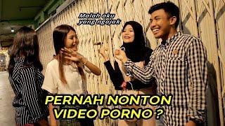VIDEO PORNO, BAHAYA ATAU BAHAGIA ??? BEGINI KATA CEWEK – SOSIAL EKSPERIMEN INDONESIA | FIKRIKOUSEI