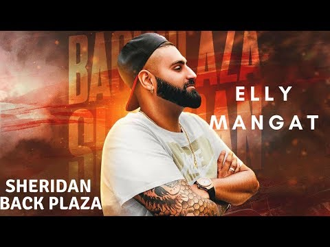 Sheridan Back Plaza (Full Video) Elly Mangat I Rupan Bal I B Karm Khazala I Latest Punjabi Song 2018