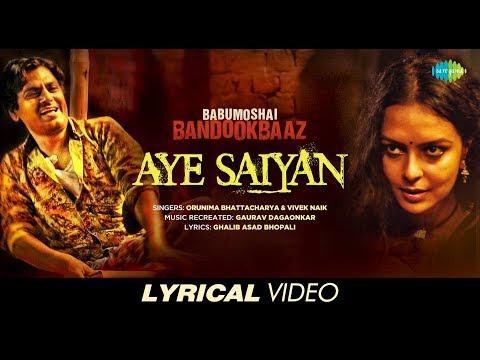 Aye Saiyan | Lyrical | Babumoshai...