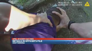 Chattanooga PD    Officer used force outside department's guidelines