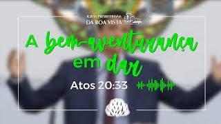 Devocional Diário | Rev. Leonardo Falcão | A bem aventurança em dar | IPBV
