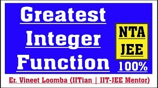 Greatest Integer Function | Fractional Part Function | IIT-JEE
