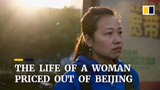 The life of a woman priced out of Beijing, China...