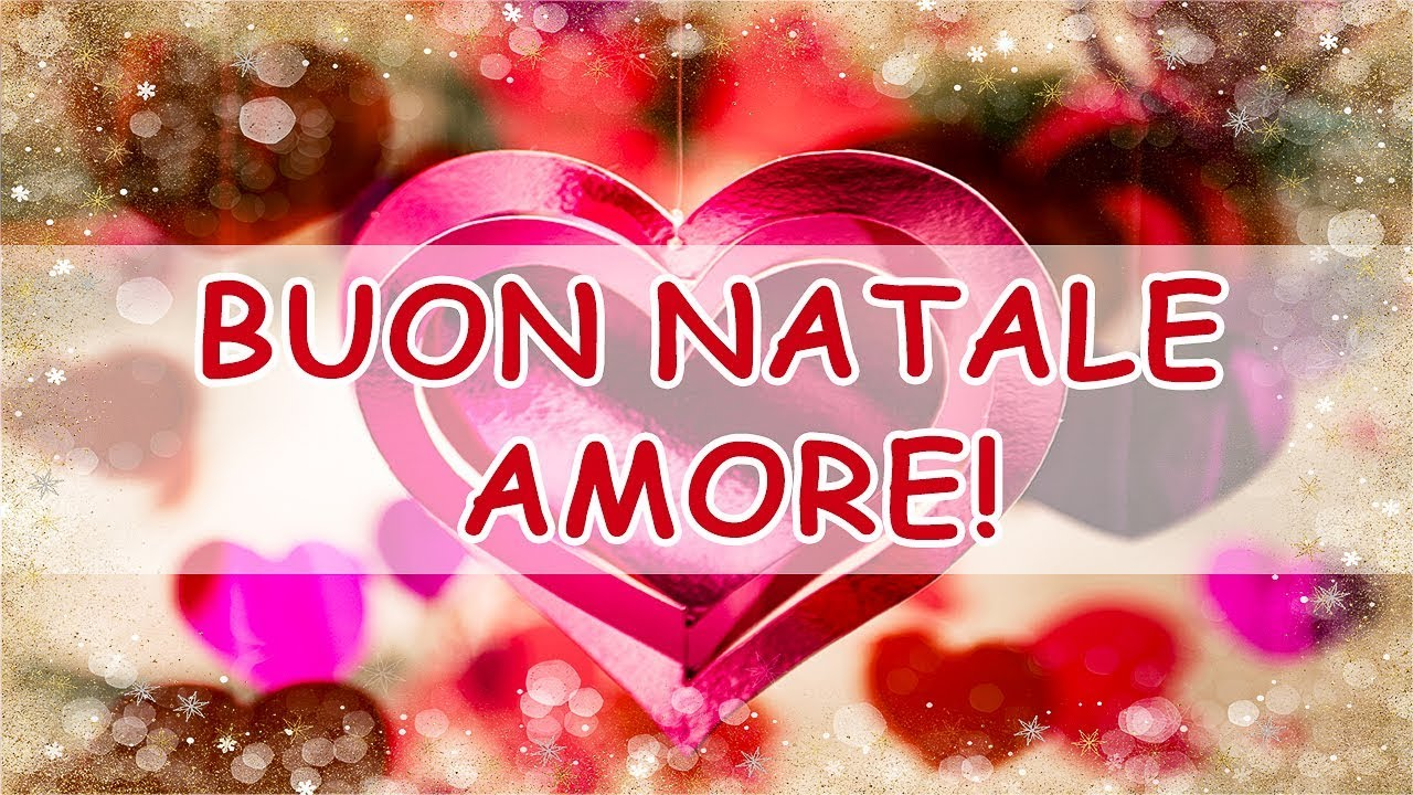 Buon Natale Amore.Video Buon Natale Amore Youtube