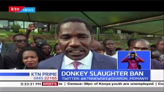 Agric CS Peter Munya has given a directive to shut down all donkey slaughterhouses in the country
