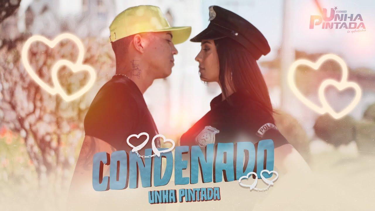 Download Unha Pintada - Condenado