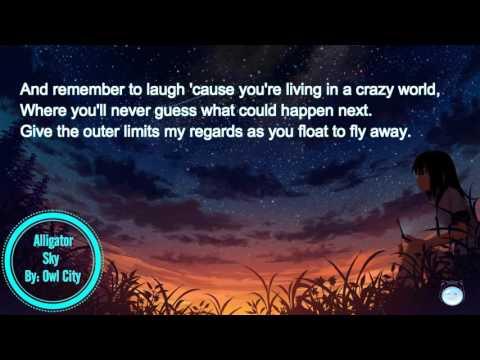 Alligator Sky by Owl City (no rap edit) Nightcore with lyrics [2k HD]