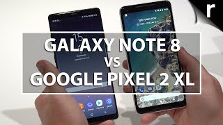 Samsung Galaxy Note 8 vs Google Pixel 2 XL: Which is best for me?