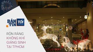 Bản tin tối 24/12/2020: Rộn ràng không khí Giáng sinh tại TPHCM   VTC Now
