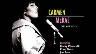 Carmen McRae - How Could I Settle For Less - Velvet Soul