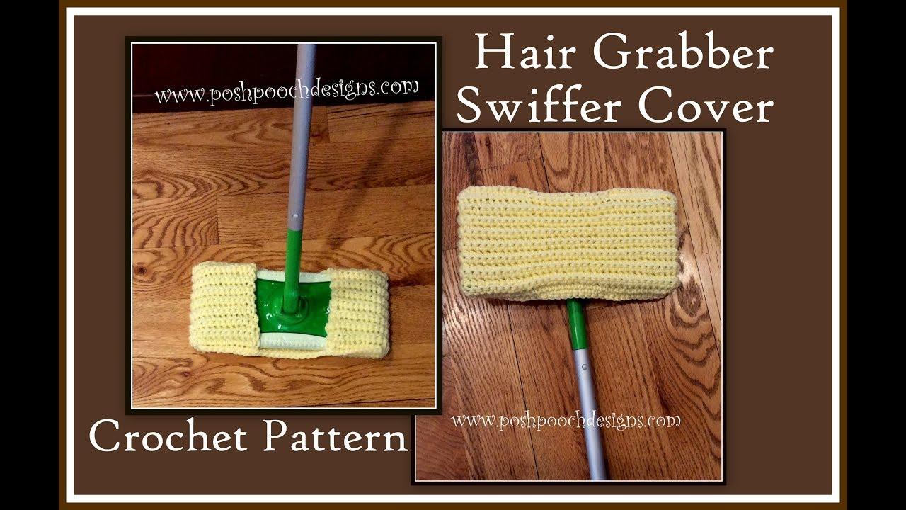 Hair Grabber Swiffer Cover Crochet Pattern Youtube