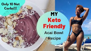 Keto Recipe | Low Carb Acai Bowl | DejaFitBeauty