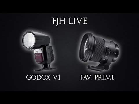 FJH Live - The Godox V1, Favorite Prime Lens (it's A Sigma), & Answer Your Questions!