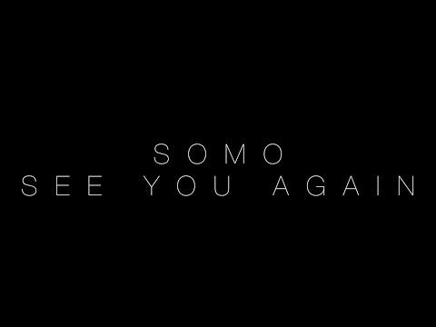 Wiz Khalifa/Charlie Puth - See You Again (Rendition) by SoMo