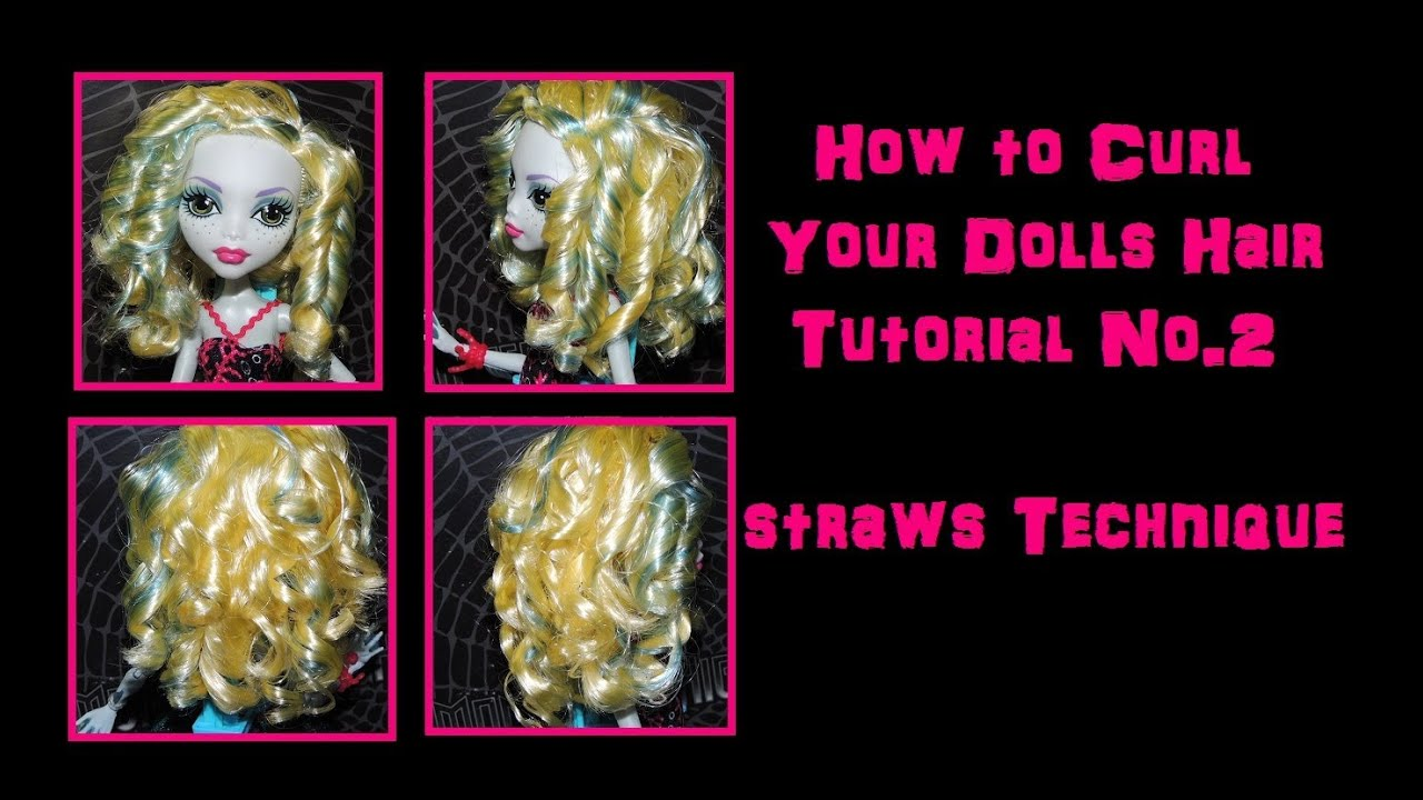How To Curl Your Dolls Hair Tutorial No 2 Straws