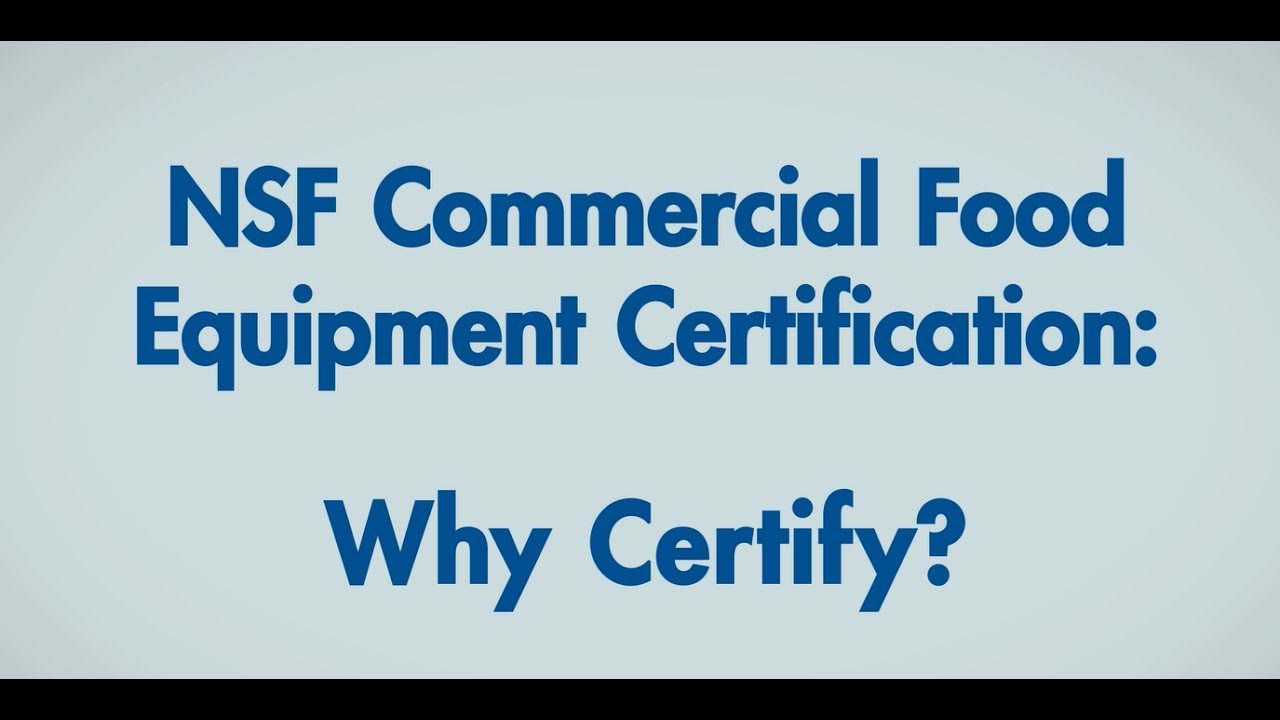 Nsf Commercial Food Equipment Certification For North America Why