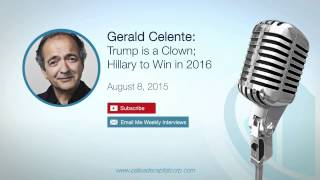 Gerald Celente: Donald Trump is a Clown, Hillary to Win 2016! – 8/8/15