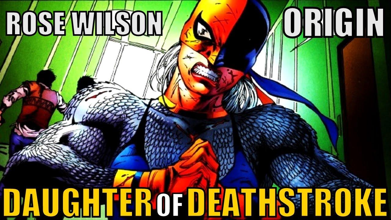 Origin Of Rose Wilson Daughter Of Deathstroke Comic History