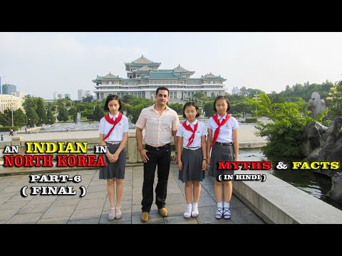 Kaisa Hai North Korea(Part-6)FINAL | An Indian in North Korea.