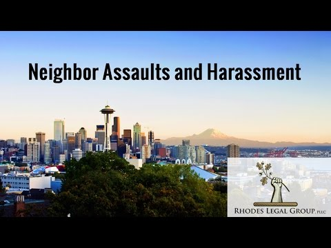 Neighbor Assaults and Harassment | Lawyer Opinions and Views.