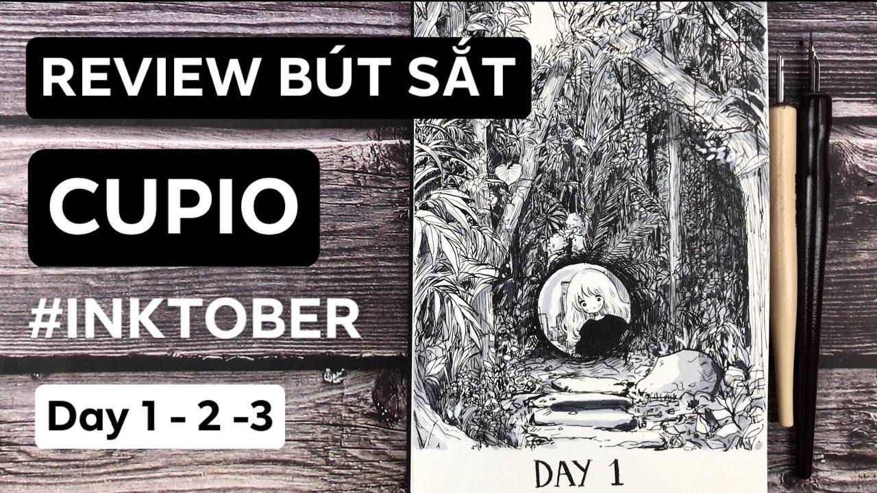 [ Inktober ] Review bút sắt Cupio | Inktober 2019 day 1, 2, 3 | Lobeo Art