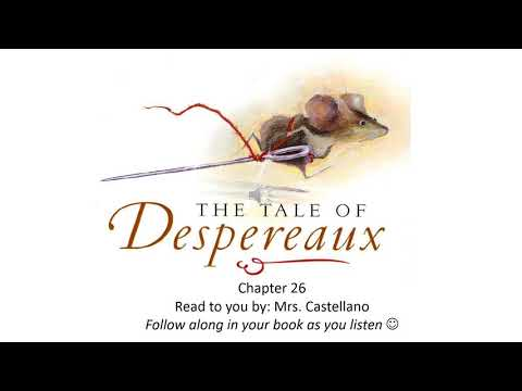 The Tale of Despereaux Chapter 26 Read Aloud