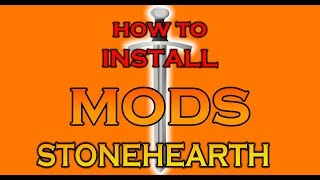 How To Install Mods Stonehearth