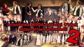 ISTANBULDA MODA HAFTALIGIDA O'ZBEK DIZAYNERLAR QATNASHDI