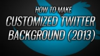 How To Make Customized Twitter Backgrounds 2013!!! (TEMPLATE INCLUDED!!!)