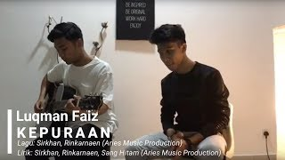 Download Luqman Faiz - Kepuraanmu ( 1st Single Demo ) Artis Baru Aries Music Mp3