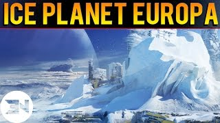 Destiny - NEW PLANET? Ice and Water Planet EUROPA - My Thoughts & Ideas