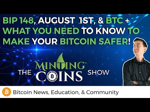 August 1ST, BIP 148, & BTC + Where Bitcoin Is Going To be Safe & What To Do!