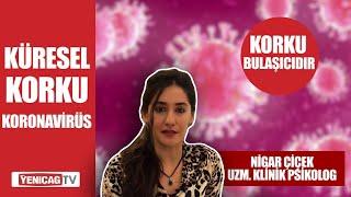 Uzm. Klinik Psikolog Nigar Çiçek: Koronavirüs kaygısıyla nasıl başa çıkacağız?