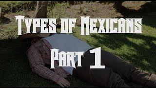 Types of Mexicans - El Ranchero (PART 1)