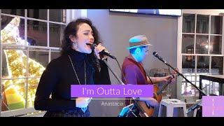 I'm Outta Love - Anastacia (Acoustic Cover)