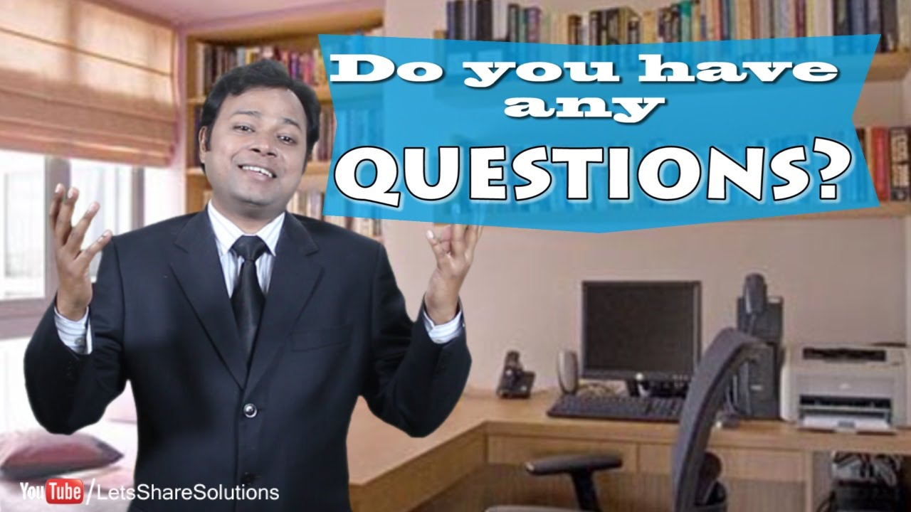 do you have any questions best interview answer do you have any questions best interview answer