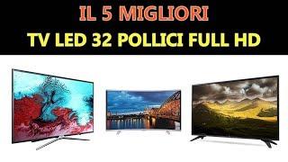 Il Miglior TV LED 32 pollici Full HD 2019
