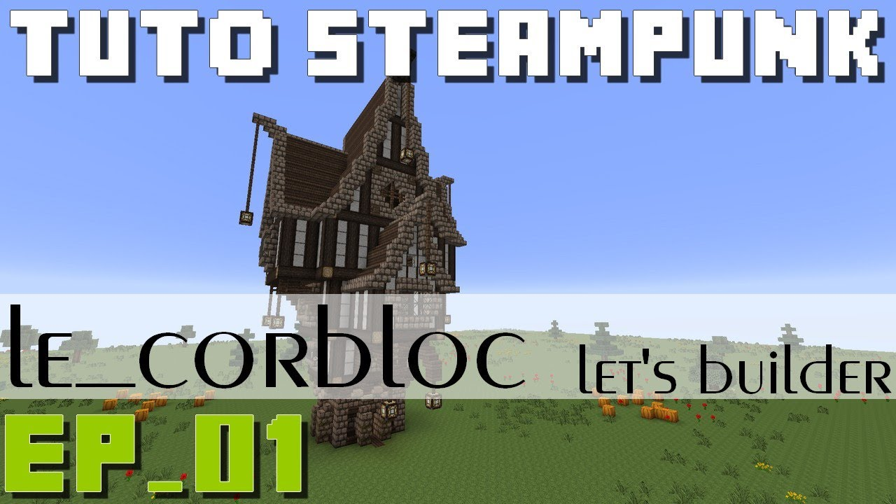 Minecraft Tuto Steampunk Residence Ep01 Explore The