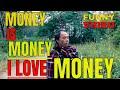 money is money i love money very funny