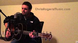 Baby Be My Love Song - Easton Corbin cover by Chris Rogers